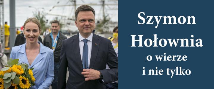 Kandydat na urząd Prezydenta RP Szymon Hołownia o wierze, Ewangelii, Kościele