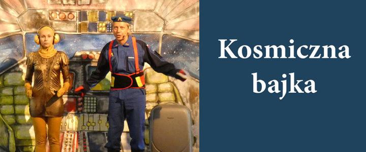"""Warszawski Teatr Dobrego Serca z """"Kosmiczną bajką"""" w Skoczowie"""