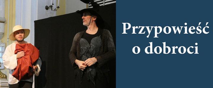 """Krakowski teatr dla naszych dzieci: """"Przypowieść o dobroci"""""""