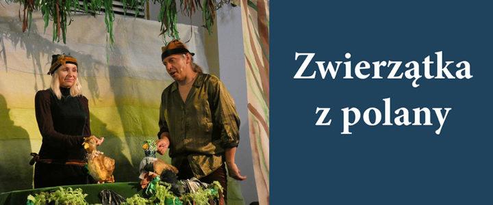 """Warszawski Teatr Dobrego Serca z przedstawieniem """"Zwierzątka z polany"""" w Skoczowie"""