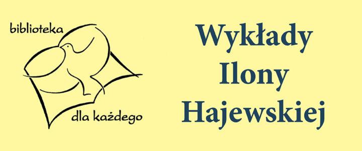 Biblioteka: Wykłady Ilony Hajewskiej